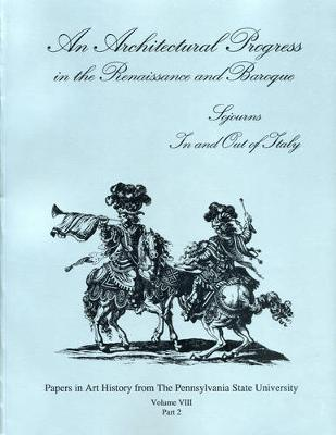 An Architectural Progress in the Renaissance and Baroque: Sojourns In and Out of Italy