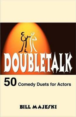 Doubletalk: Fifty Comedy Duets for Actors