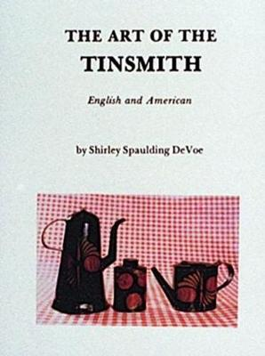The Art of the Tinsmith: English and American