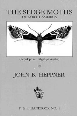 Sedge Moths of North America, The Lepidoptera Glyphipterigidae