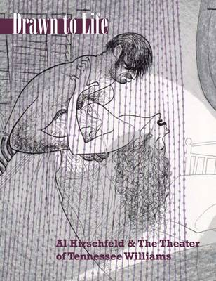 Drawn to Life: Al Hirschfeld & the Theater of Tennessee