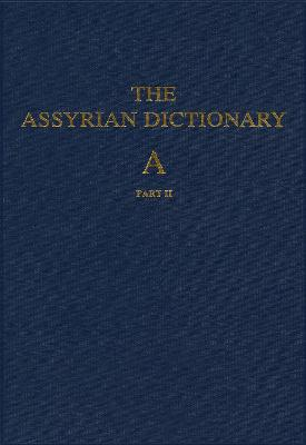 Assyrian Dictionary of the Oriental Institute of the University of Chicago, Volume 1, A, Part 2