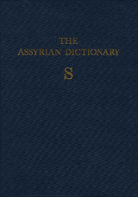 Assyrian Dictionary of the Oriental Institute of the University of Chicago, Volume 15, S
