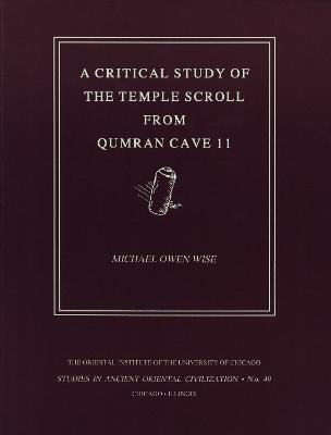 A Critical Study of the Temple Scroll from Qumran Cave 11