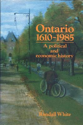 Ontario 1610-1985: A Political and Economic History