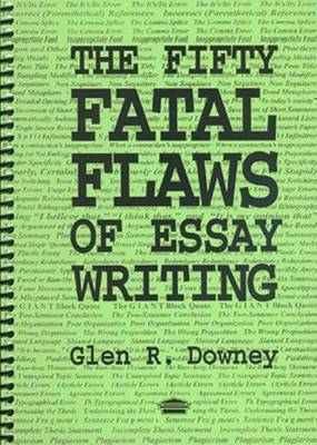 The Fifty Fatal Flaws of Essay Writing