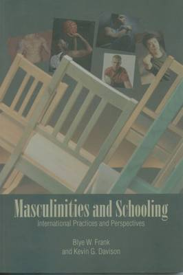 Maculinities and Schooling: International Practices and Perspectives