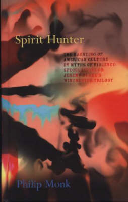 Jeremy Blake, Spirit Hunter: The Haunting of American Culture by Myths of Violence
