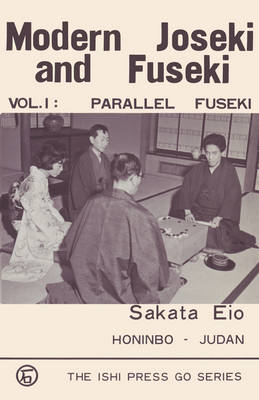 Modern Joseki and Fuseki, Vol. 1: Parallel Fuseki