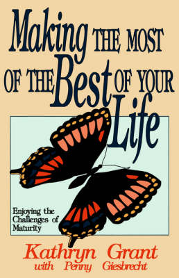 Making the Most of the Best of Your Life