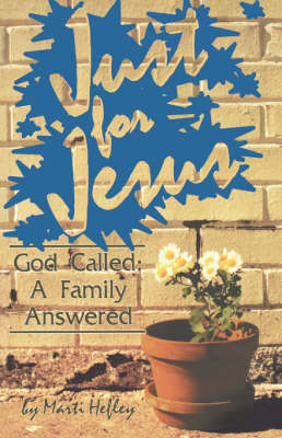 Just for Jesus: God Called, a Family Answered