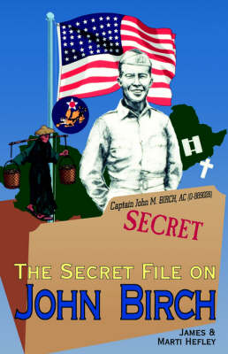 The Secret File on John Birch