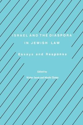 Israel and the Diaspora in Jewish Law: Essays and Responsa