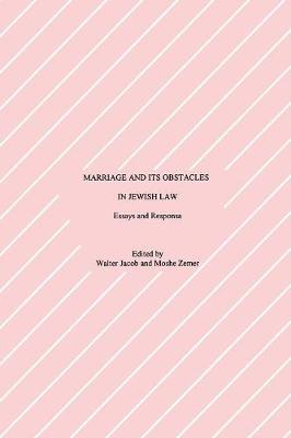 Marriage and Its Obstacles in Jewish Law: Essays and Responsa