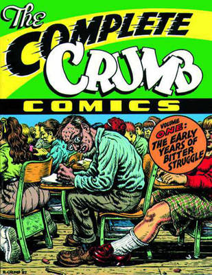 The Complete Crumb Comics #1: The Early Years of Bitter Struggle