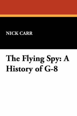 The Flying Spy: A History of G-8