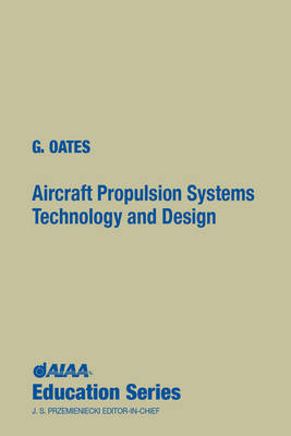 Aircraft Propulsion Systems: Technology and Design