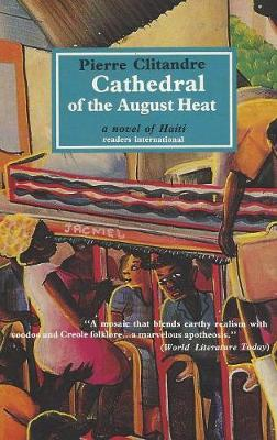 Cathedral of the August Heat: A Novel of Haiti