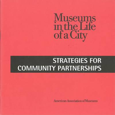 Museums in the Life of a City: Strategies for Community Partnerships