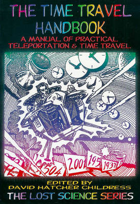 Time Travel Handbook: A Manual of Practice Teleportation & Time Travel