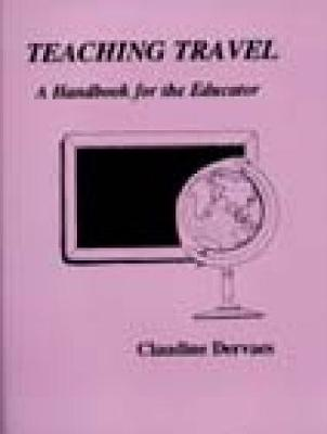 Teaching Travel: A Handbook For The Educator