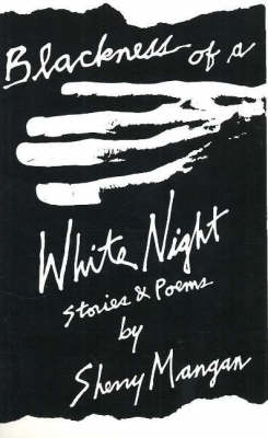 Blackness of a White Night: Stories and Poems