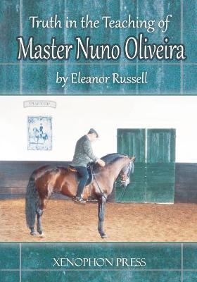 Truth in the Teaching of Master Nuno Oliveira