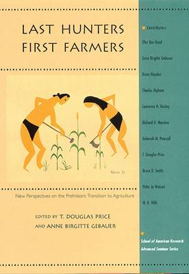 Last Hunters, First Farmers: New Perspectives on the Prehistoric Transition to Agriculture