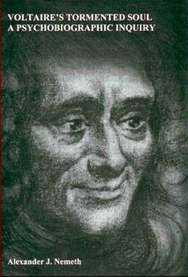 Voltaire's Tormented Soul: A Psychobiographic Inquiry