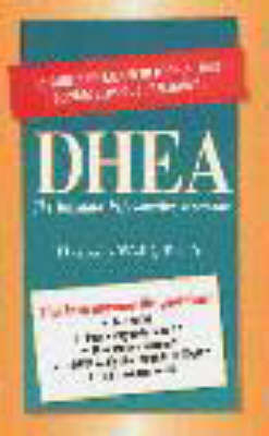 Dhea: The Ultimate Rejuvenating Hormone