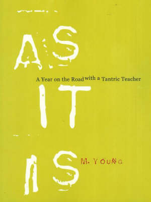 As It Is: A Year on the Road with a Tantric Teacher