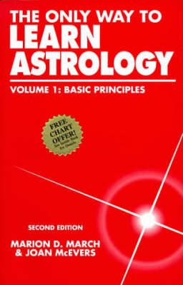 The Only Way to Learn Astrology: v. 1: The Basic Principles
