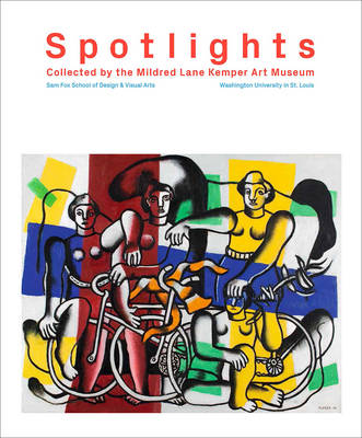 Spotlights: Collected by the Mildred Lane Kemper Art Museum