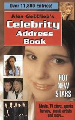 Alan Gottlieb's Celebrity Address Book: Movie, TV Stars, Sports Heroes, Music Artists & More. . .