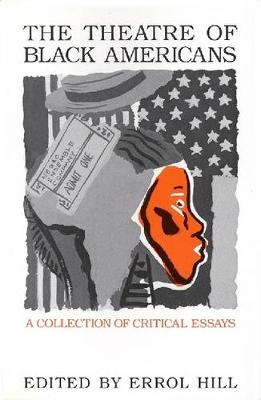 The Theatre of Black Americans: A Collection of Critical Essays