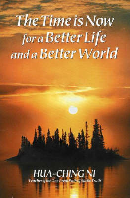 The Time is Now for a Better Life and a Better World