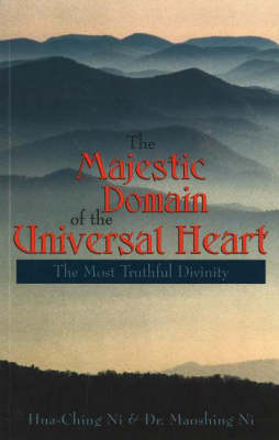 The Majestic Domain of the Universal Heart: The Most Truthful Divinity