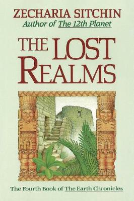 The Lost Realms: The Fourth Book of the Earth Chronicles
