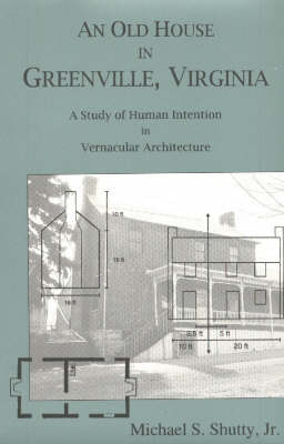 Old House in Greenville: A Study of Human Intention in Vernacular Architecture
