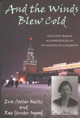 And the Winds Blew Cold: Stalinist Russia As Experienced by an American Emigrant
