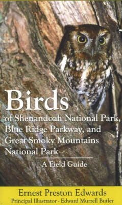 Birds of Shenandoah National Park, Blue Ridge Parkway, and Great Smoky Mountains National Park: A Field Guide