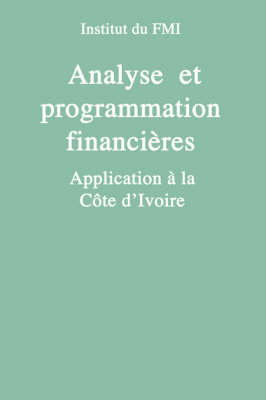 Analyse Et Programmation Financiere: Application A La Cote D'Ivoire (French) (Apfafh0000000)
