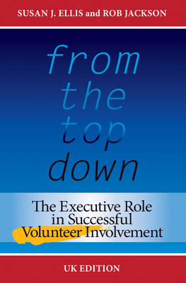 From the Top Down: The Executive Role in Successful Volunteer Involvement