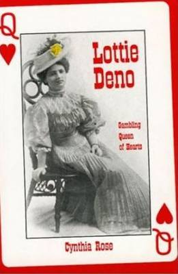Lottie Deno: Gambling Queen of Hearts