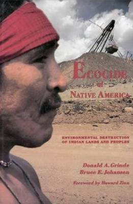 Ecocide of Native America: Environmental Destruction of Indian Lands & Peoples