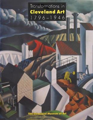 Transformations in Cleveland Art, 1796-1946: Community and Development in Early Modern America