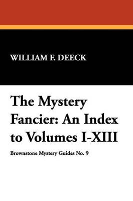 The Mystery Fancier: An Index to Volumes I-XIII