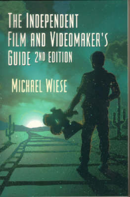 Independent Film and Video-maker's Guide