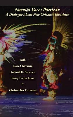 Nuevas Voces Poeticas: A Dialogue about New Chican@ Identities