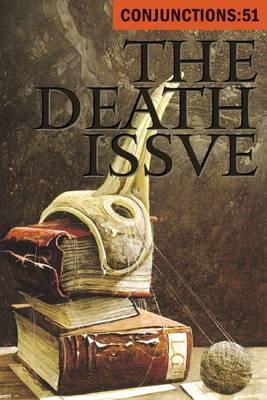 Conjunctions 51: The Death Issue